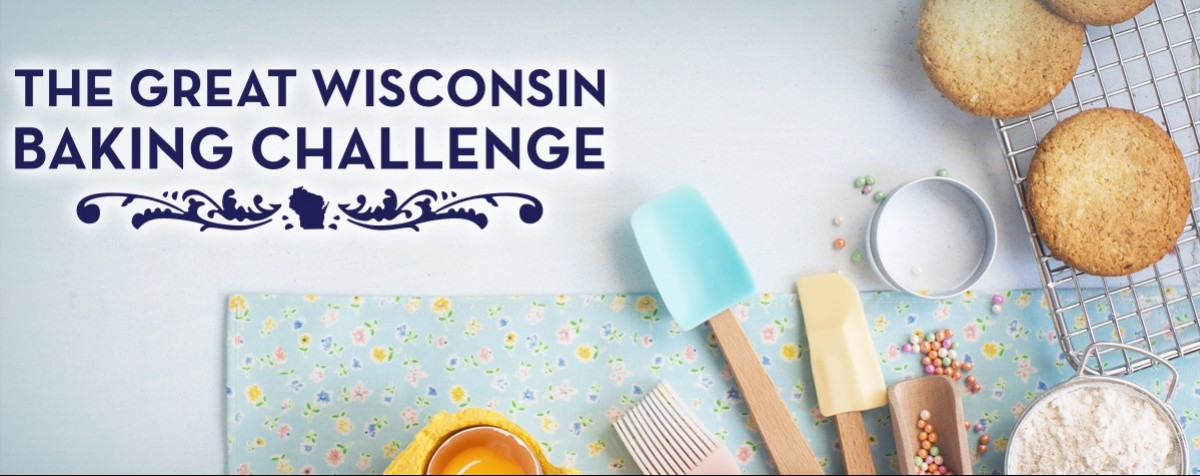 THE GREAT WISCONSIN BAKING CHALLENGE |