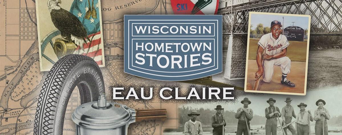 Hometown Stories Eau Claire |