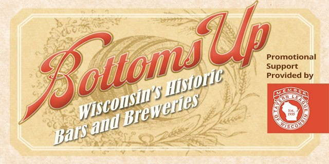 Bottoms Up: Wisconsin's Historic Bars and Breweries